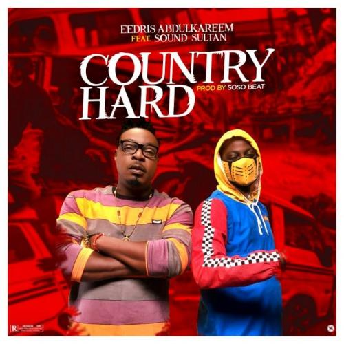 [Music] Eedris Abdulkareem – Country Hard Ft. Sound Sultan