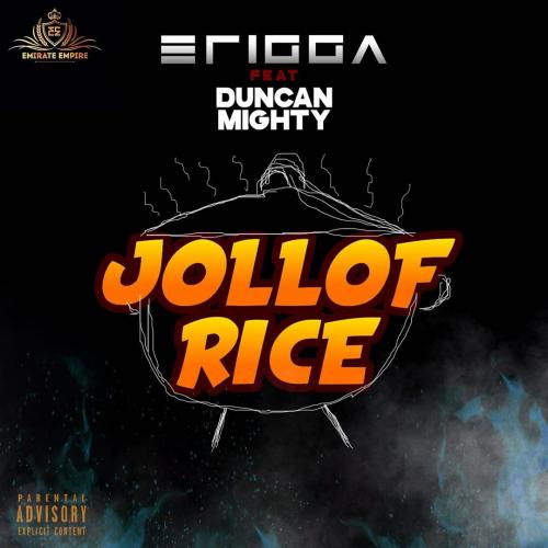 [Music] Erigga – Jollof Rice Ft. Duncan Mighty Mp3 Audio Download