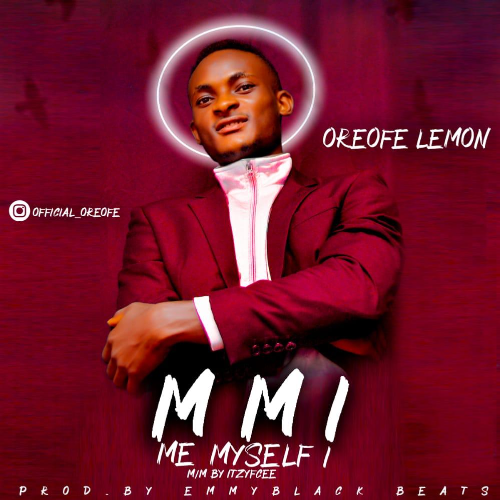 [music] Oreofe – Me Myself I (MMI)