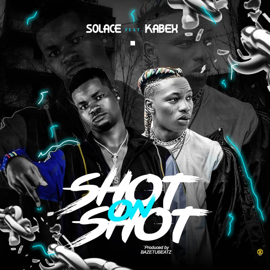 [Music] Solace Ft. Kabex – Shot On Shot