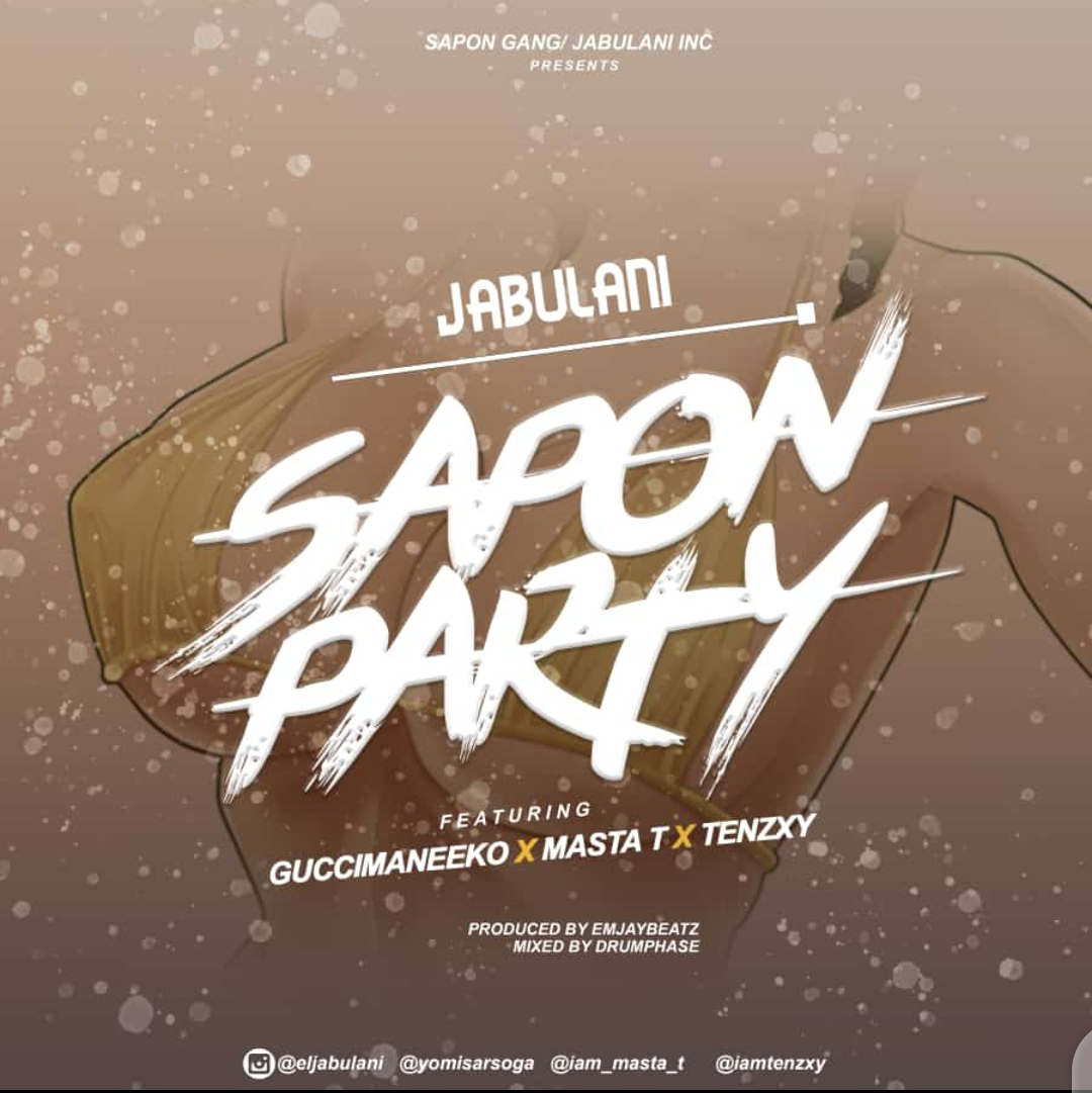 [Music] Jabulani ft Guccimaneeko X Master t X Tenzxy – Sapon Party