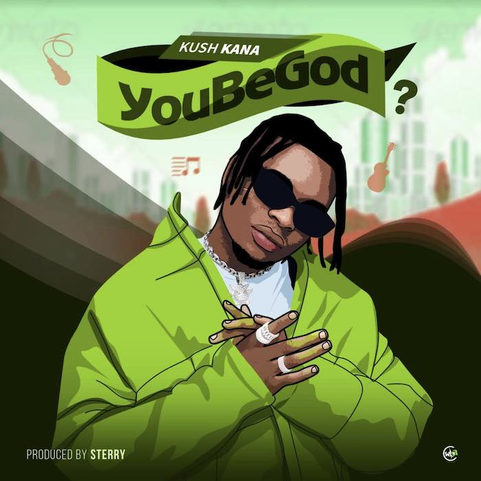 [Music] Kush Kana – You Be God?