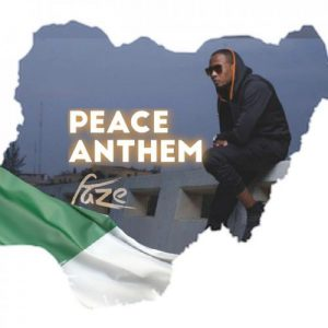 [Music] Faze – Peace Anthem