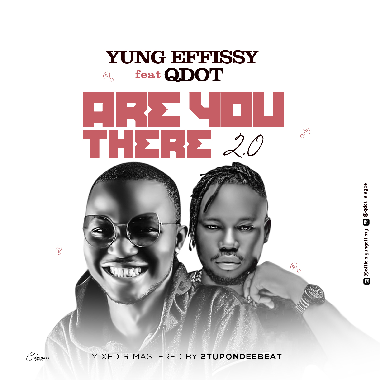 [Music] Yung Effissy Ft. Qdot – Are You There 2.0