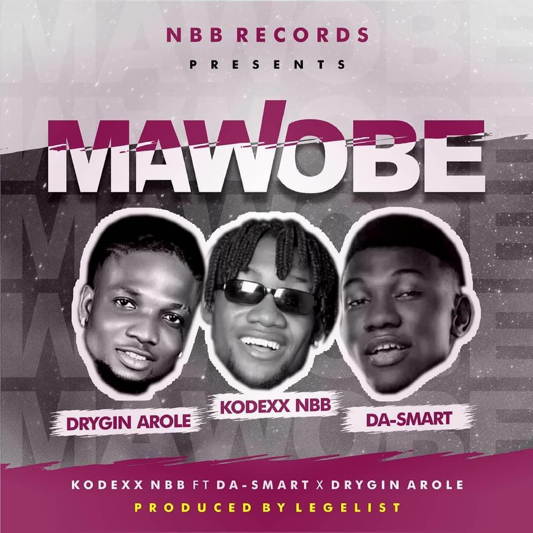 [Music] Kodexx NBB Ft. Da-Smart & Drygin Arole – Mawobe